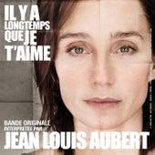 Play & Download IL Y A Longtemps Que Je T'aime by Jean-Louis Aubert | Napster