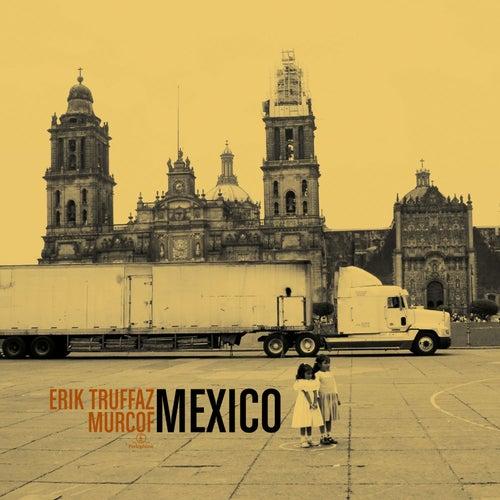 Mexico by Erik Truffaz