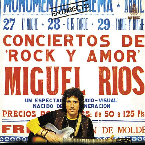 Play & Download Concierto De Rock Y Amor En Directo by Miguel Rios | Napster