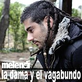 Play & Download La Dama Y El Vagabundo by Melendi | Napster