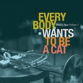 Disney Jazz Volume I: Everybody Wants To Be A Cat von Various Artists