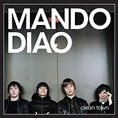 Play & Download Clean Town by Mando Diao | Napster