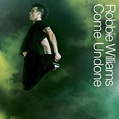 Come Undone by Robbie Williams