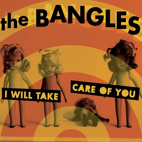 I Will Take Care Of You von The Bangles