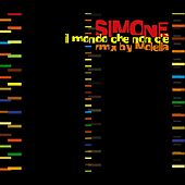 Play & Download Il Mondo Che Non C'è - Remix Molella by Simone | Napster