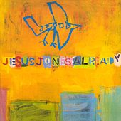 Play & Download Already by Jesus Jones | Napster