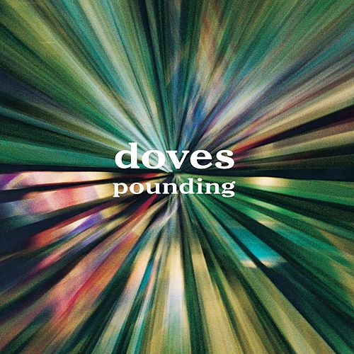 Play & Download Pounding by Doves | Napster