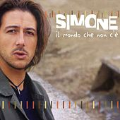 Play & Download Il Mondo Che Non C'è by Simone | Napster