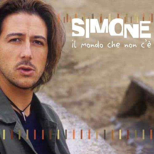 Play & Download Il Mondo Che Non C'è by Simone | Napster