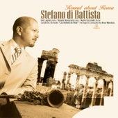 Round About Roma di Stefano Di Battista