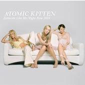 Someone Like Me by Atomic Kitten