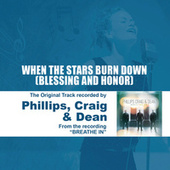 Play & Download When The Stars Burn Down (Blessing and Honor) - Performance Track - EP by Phillips, Craig & Dean | Napster