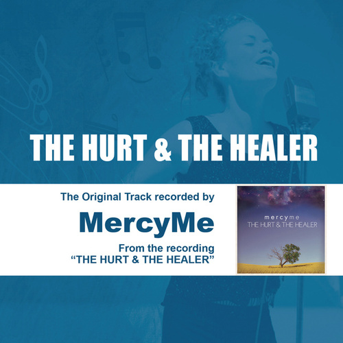Play & Download The Hurt & The Healer - Performance Track - EP by MercyMe | Napster