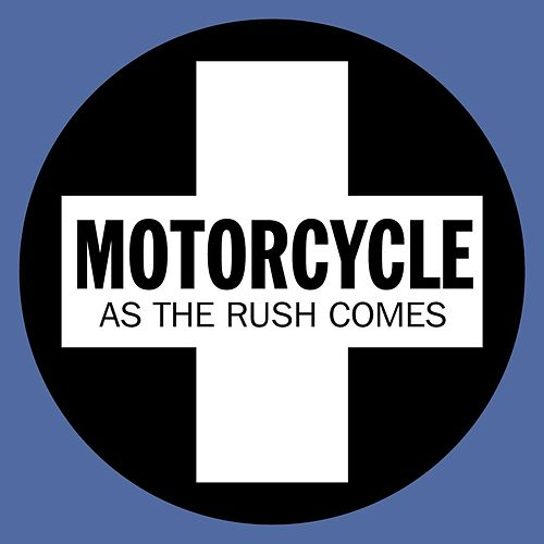 As The Rush Comes by Motorcycle