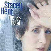 The Ice Hotel by Stacey Kent