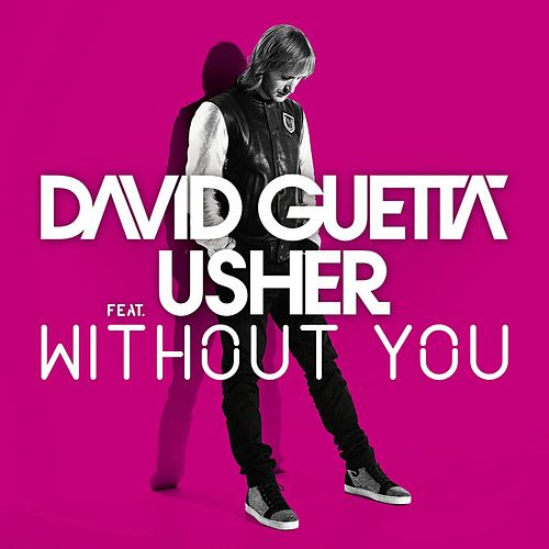 Without You (feat.Usher) [Style Of Eye Remix] by David Guetta