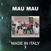 Play & Download Made In Italy by Mau Mau | Napster