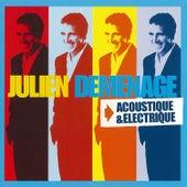 Julien Demenage Electrique / Acoustique by Julien Clerc