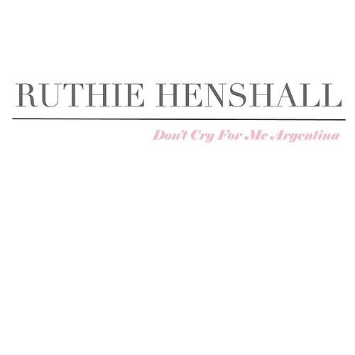 Play & Download Don't Cry For Me Argentina by Ruthie Henshall | Napster