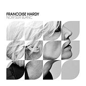 Play & Download Noir Sur Blanc by Francoise Hardy | Napster