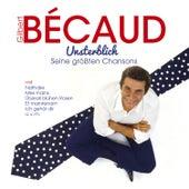 Unsterblich: Seine größten Chansons by Gilbert Becaud