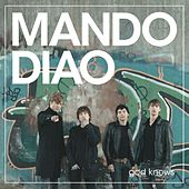 Play & Download God Knows by Mando Diao | Napster