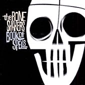 Play & Download Book Of Spells by The Bone Shakers | Napster