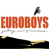 Play & Download Getting Out Of Nowhere by Euro Boys | Napster