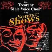 Songs From The Shows by The Treorchy Male Voice Choir
