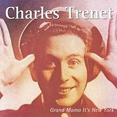 Play & Download Grand Mama It's New York by Charles Trenet | Napster