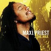 2 The Max von Maxi Priest