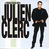 Play & Download A Rendez Vous With Julien Clerc by Julien Clerc | Napster