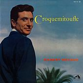 Play & Download Croquemitoufle by Gilbert Becaud | Napster