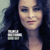Good Day by Trijntje Oosterhuis