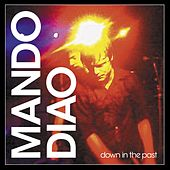 Play & Download Down In The Past by Mando Diao | Napster