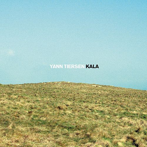 Play & Download Kala by Yann Tiersen | Napster