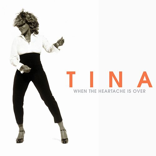 Play & Download When The Heartache Is Over by Tina Turner | Napster