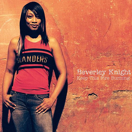 Play & Download Keep This Fire Burning by Beverley Knight | Napster