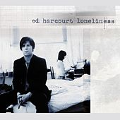 Play & Download Loneliness by Ed Harcourt | Napster