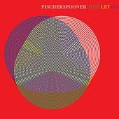 Just Let Go von Fischerspooner