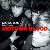 Play & Download Motown Blood by Mando Diao | Napster