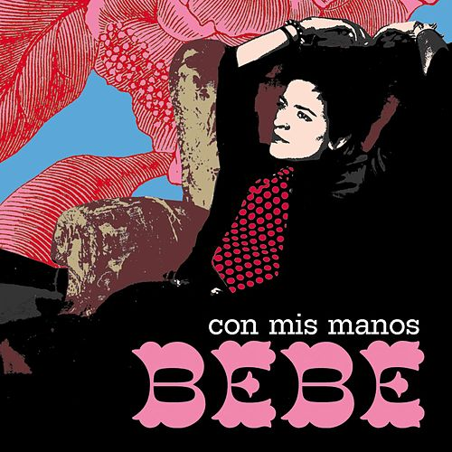 Play & Download Con Mis Manos by Bebe | Napster
