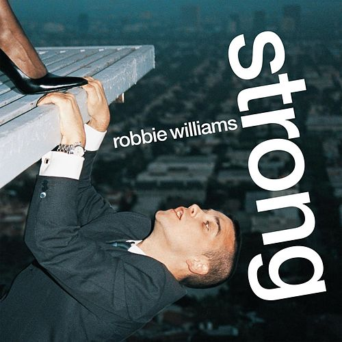 Strong by Robbie Williams
