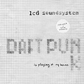 Play & Download Daft Punk Is Playing At My House by LCD Soundsystem | Napster