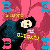 Play & Download Siempre Me Quedará by Bebe | Napster