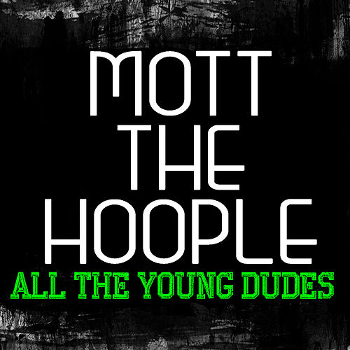 Play & Download All The Young Dudes (Live) by Mott the Hoople | Napster