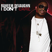 I Don't Care by Raheem DeVaughn