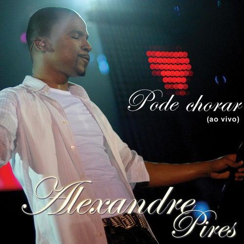 Pode Chorar von Alexandre Pires