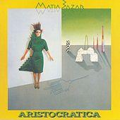 Play & Download Aristocratica by Matia Bazar | Napster