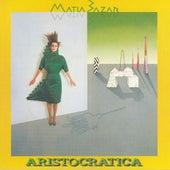 Aristocratica by Matia Bazar